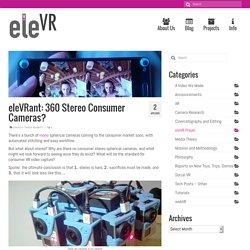 eleVRant: 360 Stereo Consumer Cameras?