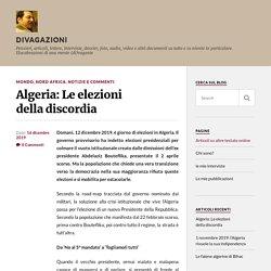 Algeria: Le elezioni della discordia – Divagazioni