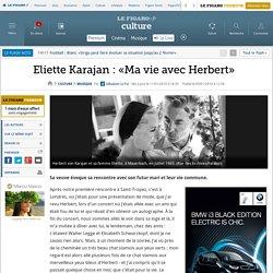 Eliette Karajan: «Ma vie avec Herbert»