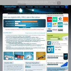 Test éligibilité ADSL et dégroupage de votre ligne