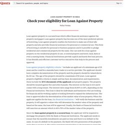 Check your eligibility for Loan Against Property - Loan Against Property in India - Quora