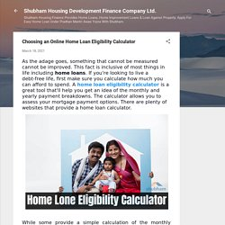 Choosing an Online Home Loan Eligibility Calculator