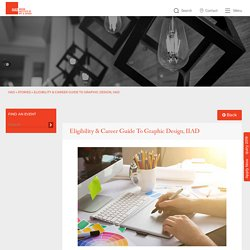 Eligibility & Career Guide to Graphic Design, IIAD