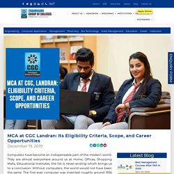 MCA at CGC Landran: Its Eligibility Criteria, Scope, and Career Opportunities -
