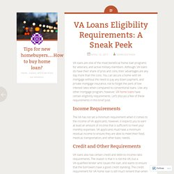 VA Loans Eligibility Requirements: A Sneak Peek