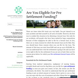 Ready to file Pre Settle Funding .Read our blog and know about your eligibility for Pre Settle Funding.