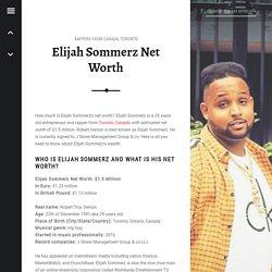 Elijah Sommerz Net Worth - Rappers.Money