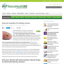 Kidney stones can be elimianted naturally