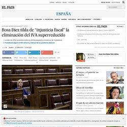 """UPYD: Rosa Díez tilda de """"injusticia fiscal"""" la eliminación del IVA superreducido"""