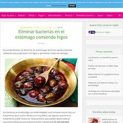 Eliminar bacterias en el estómago comiendo higos