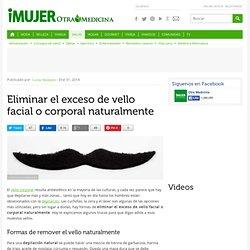 Eliminar el exceso de vello facial o corporal naturalmente