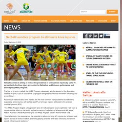Netball launches program to eliminate knee injuries - Netball AustraliaNetball Australia
