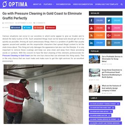 Go with Pressure Cleaning in Gold Coast to Eliminate Graffiti Perfectly - B2B Communication