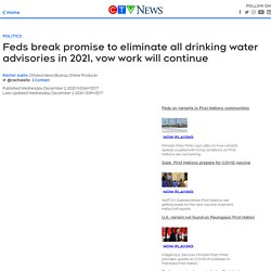 Feds break promise to eliminate all drinking water advisories in 2021, vow wo...