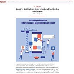 Best Way To Eliminate Enterprise Level Applicat... - NX Gen Info - Quora
