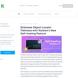 Eliminate Object Locator Flakiness with Self-healing
