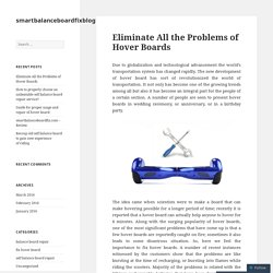 Eliminate All the Problems of Hover Boards – smartbalanceboardfixblog