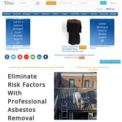 Eliminate risk factors with professional asbestos removal