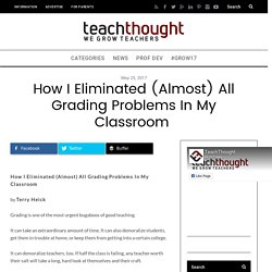 How I Eliminated (Almost) All Grading Problems In My Classroom -
