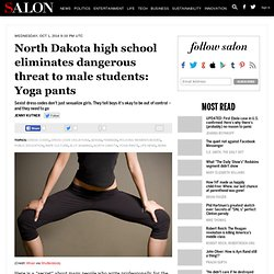 North Dakota high school eliminates dangerous threat to male students: Yoga pants