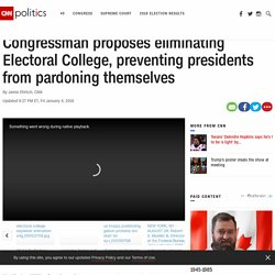 Bills propose eliminating Electoral College, preventing presidents from pardoning themselves