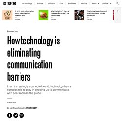 How technology is eliminating communication barriers