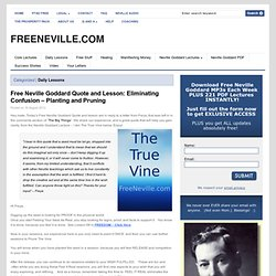 Free Neville Goddard Quote and Lesson: Eliminating Confusion – Planting and Pruning