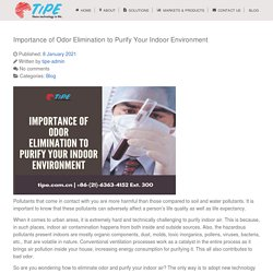 Importance of Odor Elimination to Purify Your Indoor Environment