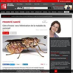 RFI 14/04/17 PRIORITE SANTE - Côte d'Ivoire: vers l'élimination de la maladie du sommeil