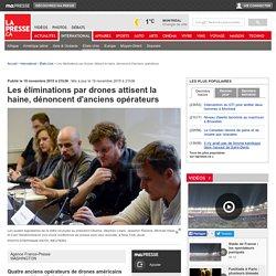 Les éliminations par drones attisent la haine, dénoncent d'anciens opérateurs