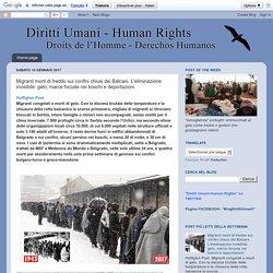Migranti morti di freddo sui confini chiusi dei Balcani. L'eliminazione invisibile: gelo, marce forzate nei boschi e deportazioni
