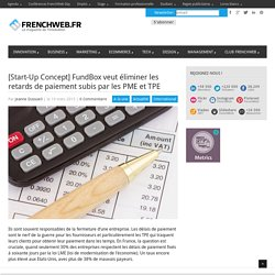 [Start-Up Concept] FundBox veut éliminer les retards de paiement subis par les PME et TPE