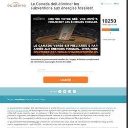 Le Canada doit éliminer les subventions aux énergies fossiles!