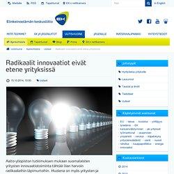 Radikaalit innovaatiot eivät etene yrityksissä