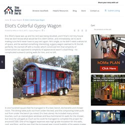 Eliot's Colorful Gypsy Wagon - Tiny House for UsTiny House for Us