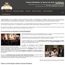 Teatrul Elisabeta: te bucuri de Arta, te Distrezi, Socializezi - Teatrul Elisabeta