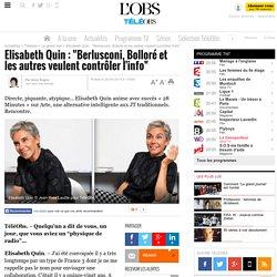 """Elisabeth Quin : """"Berlusconi, Bolloré et les autres veulent contrôler l'info"""" -"""