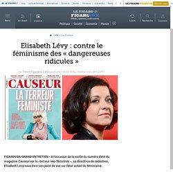 Elisabeth Lévy : contre le féminisme des « dangereuses ridicules »