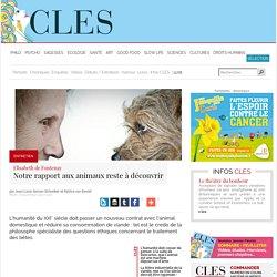 Elisabeth de Fontenay Notre rapport aux animaux reste à découvrir Jean-Louis Servan-Schreiber et Patrice van Eersel