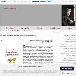 Elisabeth de Fontenay - Sans offenser le genre humain - Marc Villemain