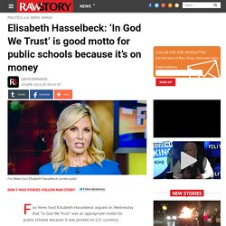 Elisabeth Hasselbeck: 'In God We Trust' is good motto for public schools because it's on money