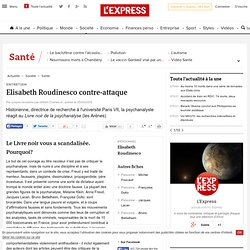 Elisabeth Roudinesco contre-attaque