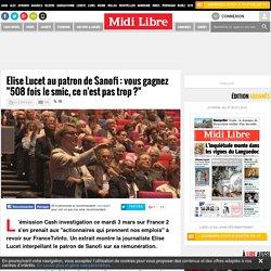 """Elise Lucet au patron de Sanofi : vous gagnez """"508 fois le smic, ce n'est pas trop ?"""""""