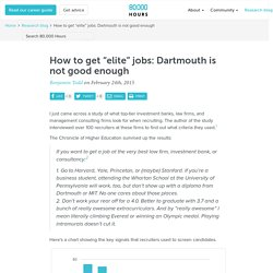 """How to get """"elite"""" jobs: Dartmouth is not good enough - 80,000 Hours"""