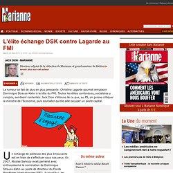 L'élite échange DSK contre Lagarde au FMI