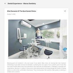 Elite Elements Of The Best Dental Clinics