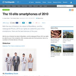 The 10 elite smartphones of 2010 | Tech Sanity Check | TechRepublic.com