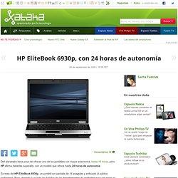 HP EliteBook 6930p, con 24 horas de autonomía