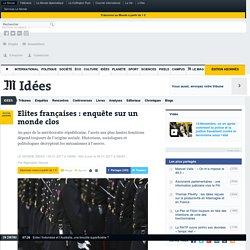 Elites françaises: enquête sur un monde clos