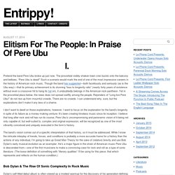 Elitism For The People: In Praise Of Pere Ubu
